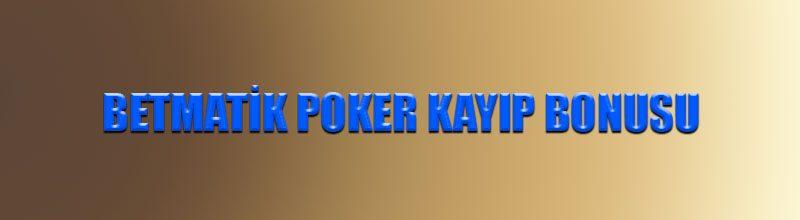 Betmatik poker kayıp bonusu