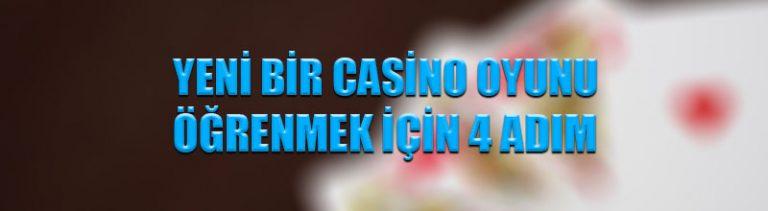 Yeni bir casino oyunu öğrenmek için 4 adım