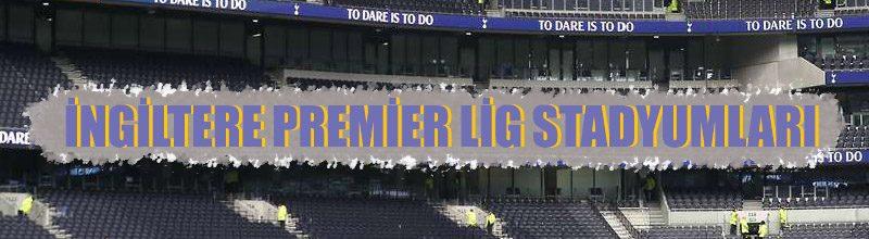 Premier Lig'de yer alan en popüler stadyumları sizler için listeledik.