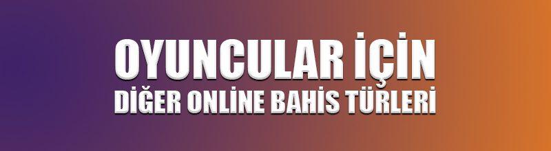 Oyuncular için diğer online bahis türleri